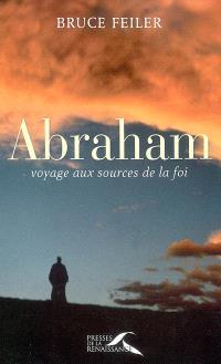 Abraham : voyage aux sources de la foi