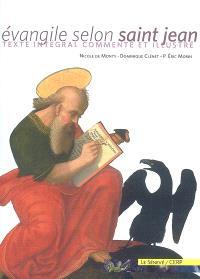 Evangile selon saint Jean : texte intégral commenté et illustré