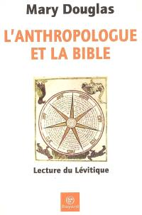 L'anthropologue et la Bible : lecture du Lévitique