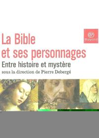 La Bible et ses personnages : entre histoire et mystère