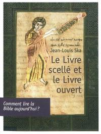 Le livre scellé et le livre ouvert : comment lire la Bible aujourd'hui ?