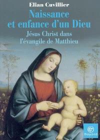 Naissance et enfance d'un Dieu : Jésus-Christ dans l'Evangile de Matthieu