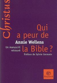Qui a peur de la Bible ? : un manuscrit retrouvé