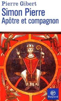 Simon Pierre, apôtre et compagnon