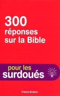 300 réponses sur la Bible (pour les surdoués)