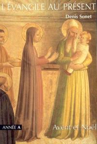 Avent et Noël, année A : du premier dimanche de l'Avent au neuvième dimanche du Temps ordinaire