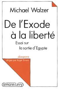 De l'Exode à la liberté : essai sur la sortie d'Egypte