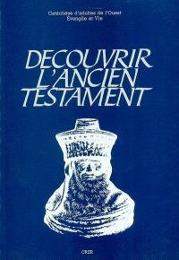 Découvrir l'Ancien Testament