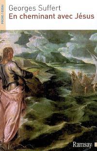 En cheminant avec Jésus : les Evangiles revisités par un chrétien ordinaire