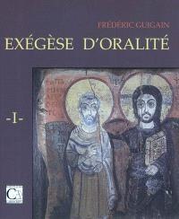 Exégèse d'oralité. Volume 1