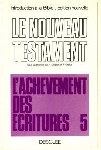 Introduction critique au Nouveau Testament. Volume 5, L'achèvement des Ecritures