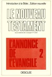 Introduction critique au Nouveau Testament. Volume 2, L'annonce de l'Evangile