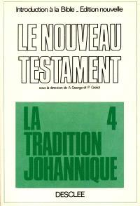 Introduction critique au Nouveau Testament. Volume 4, La tradition johannique