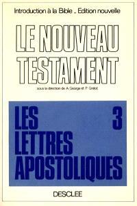 Introduction critique au Nouveau Testament. Volume 3, Les épîtres apostoliques