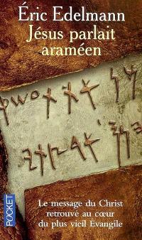 Jésus parlait araméen : à la recherche de l'enseignement originel