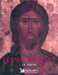 Jésus-Christ : le Jésus de l'histoire, le Christ et la foi
