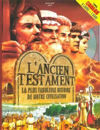 L'Ancien Testament : la plus fabuleuse histoire de notre civilisation