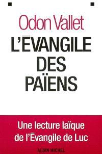 L'Evangile des païens : une lecture laïque de l'Evangile de Luc