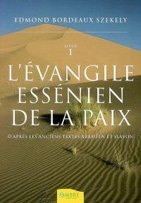 L'Evangile essénien de la paix. Volume 1