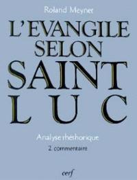 L'Evangile selon saint Luc : analyse rhétorique