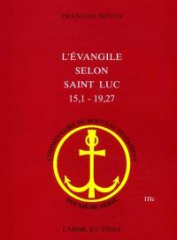 L'Evangile selon Saint Luc 15, 1-19, 27