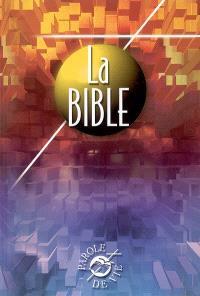 La Bible : Ancien et Nouveau Testament : édition interconfessionnelle avec les livres deutérocanoniques
