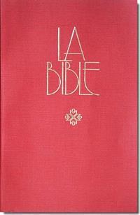 La Bible : Ancien et Nouveau Testament, avec les livres deutérocanoniques : traduite de l'hébreu et du grec en français courant