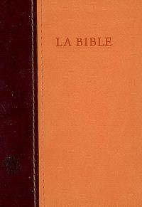 La Bible : Ancien Testament avec les livres deutérocanoniques et Nouveau Testament