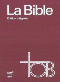La Bible : traduction oecuménique : édition intégrale TOB comprenant introductions générales et Pentateuque révisés