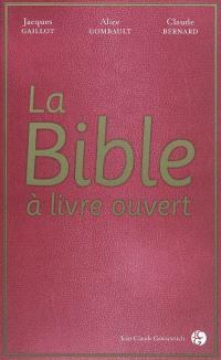 La Bible à livre ouvert : nouvelles lectures des Ecrits saints