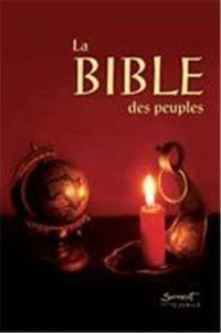 La Bible des peuples : traduite, présentée et commentée pour les communautés chrétiennes et ceux qui cherchent Dieu