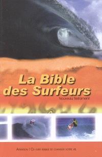 La Bible des surfeurs : le Nouveau Testament, version Parole de vie