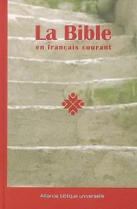 La Bible en français courant : Ancien et Nouveau Testament : avec les livres deutérocanoniques, édition interconfessionnelle