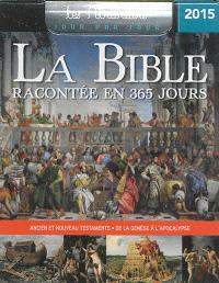 La Bible racontée en 365 jours 2015