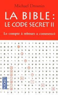 La Bible, le code secret. Volume 2, Le compte à rebours a commencé