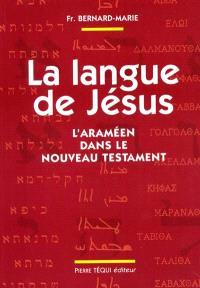 La langue de Jésus : l'araméen dans le Nouveau Testament