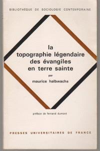 La Topographie légendaire des Evangiles en Terre Sainte