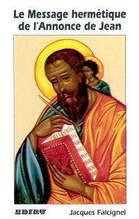 Le message hermétique de l'annonce de Jean : Evangile selon saint Jean