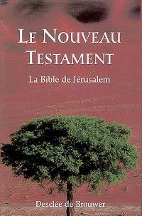 Le Nouveau Testament : la Bible de Jérusalem