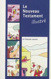 Le Nouveau Testament : traduit en français courant d'après le texte grec