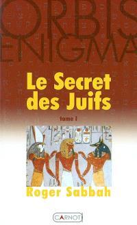 Le secret des juifs. Volume 1