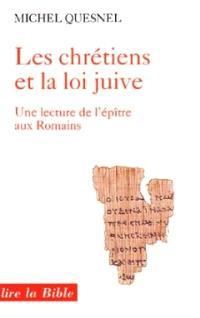 Les chrétiens et la loi juive : une lecture de l'épître aux Romains