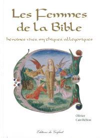 Les femmes de la Bible : héroïnes vives, mythiques, allégoriques