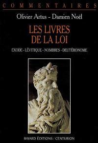 Les livres de la loi : Exode, Lévitique, Nombres, Deutéronome : commentaire pastoral