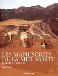 Les manuscrits de la mer Morte : secrets et histoire