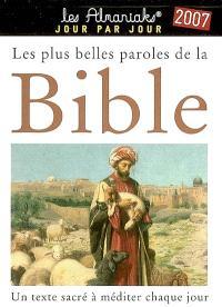Les plus belles paroles de la Bible 2007 : un texte sacré à méditer chaque jour
