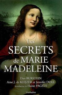 Les secrets de Marie-Madeleine : la femme la plus fascinante de l'histoire : un récit inédit
