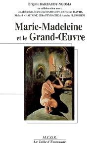 Marie-Madeleine et le grand-oeuvre
