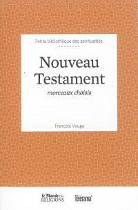 Nouveau Testament : morceaux choisis