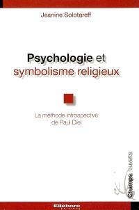 Psychologie et symbolisme religieux : la méthode introspective de Paul Diel